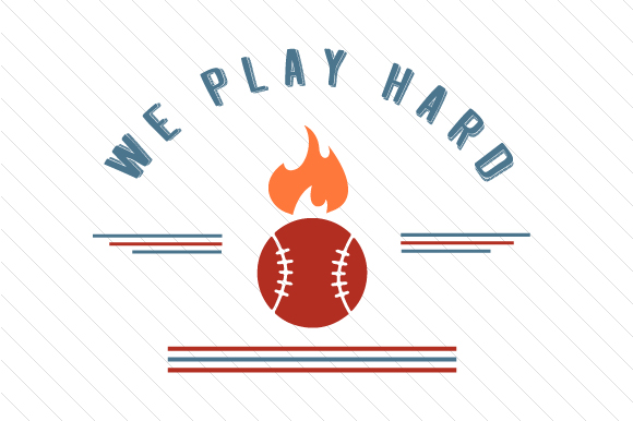 Download Free We Play Hard Baseball Svg Cut File By Creative Fabrica Crafts for Cricut Explore, Silhouette and other cutting machines.