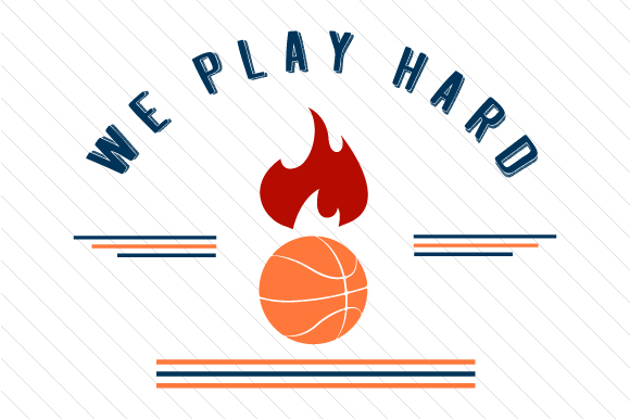 Download Free We Play Hard Basketball Svg Cut File By Creative Fabrica Crafts for Cricut Explore, Silhouette and other cutting machines.