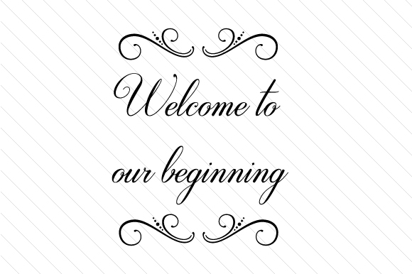 Welcome to Our Beginning Wedding Craft Cut File By Creative Fabrica Crafts
