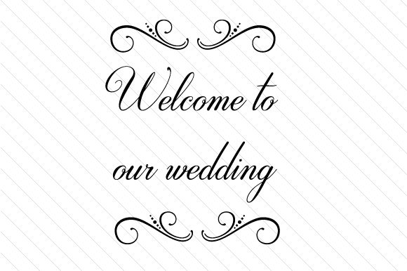 Download Free Welcome To Our Wedding Svg Cut File By Creative Fabrica Crafts Creative Fabrica for Cricut Explore, Silhouette and other cutting machines.