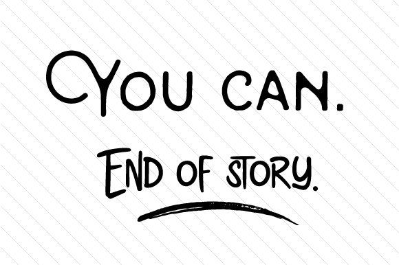 Download Free You Can End Of Story Svg Cut File By Creative Fabrica Crafts for Cricut Explore, Silhouette and other cutting machines.