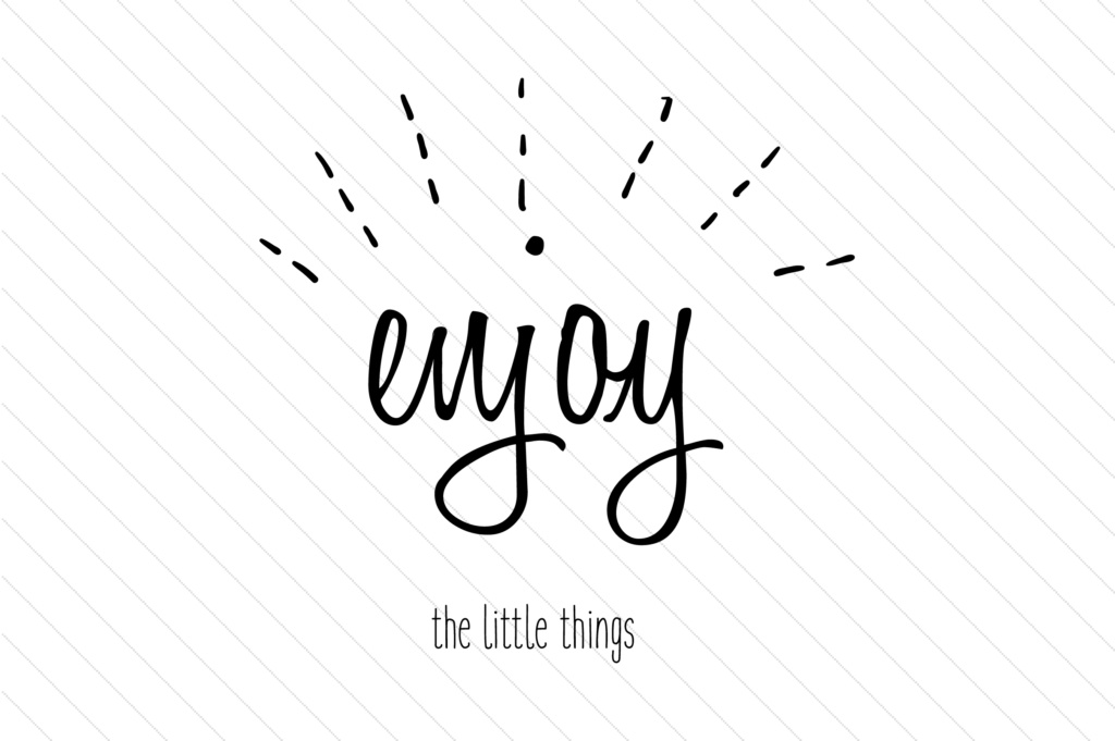 Download Free Enjoy The Little Things Svg Cut File By Creative Fabrica Crafts for Cricut Explore, Silhouette and other cutting machines.