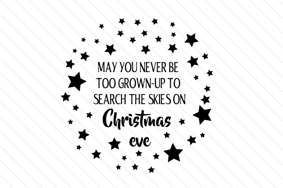 May You Never Be Too Grown-up to Search the Skies on Christmas Eve Cut File