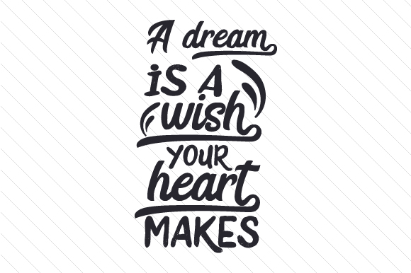 A Dream is a Wish Your Heart Makes Bedroom Craft Cut File By Creative Fabrica Crafts