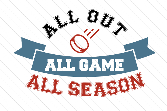 All out All Game All Season Hockey Sports Craft Cut File By Creative Fabrica Crafts