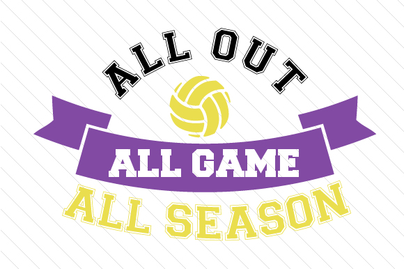 All out All Game All Season Volleyball Sports Craft Cut File By Creative Fabrica Crafts - Image 1