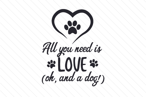 Download Free All You Need Is Love Oh And A Dog Svg Cut File By Creative for Cricut Explore, Silhouette and other cutting machines.