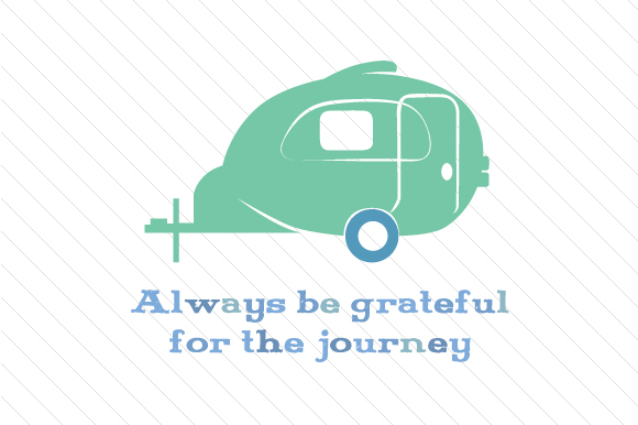 Download Free Always Be Grateful For The Journey Svg Cut File By Creative for Cricut Explore, Silhouette and other cutting machines.