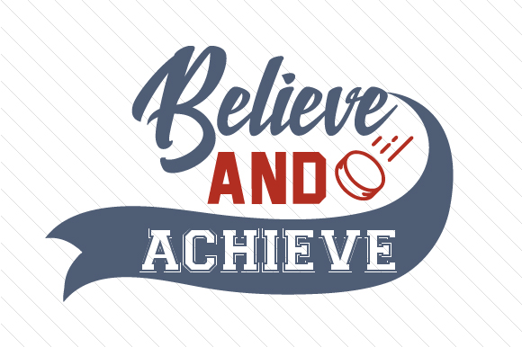 Believe and Achieve Hockey Sports Craft Cut File By Creative Fabrica Crafts