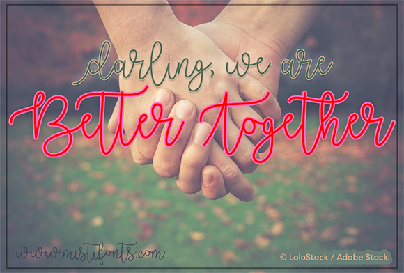 Download Free Better Together Font By Misti Creative Fabrica for Cricut Explore, Silhouette and other cutting machines.