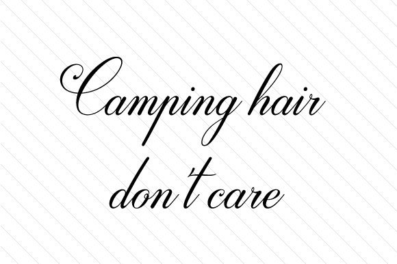 Camping Hair Don't Care Nature & Outdoors Craft Cut File By Creative Fabrica Crafts