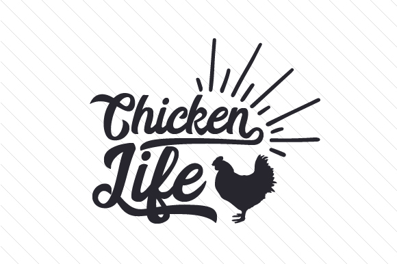 Download Free Chicken Life Svg Cut File By Creative Fabrica Crafts Creative for Cricut Explore, Silhouette and other cutting machines.