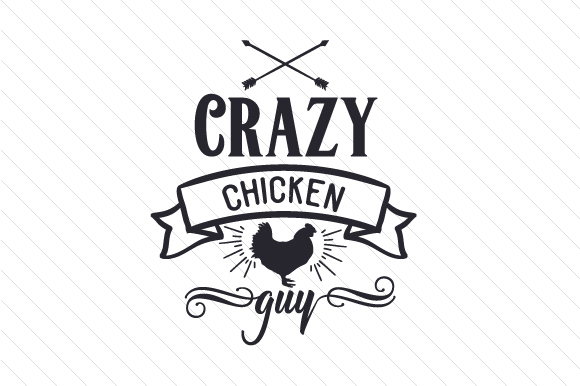 Crazy Chicken Guy Farm & Country Craft Cut File By Creative Fabrica Crafts