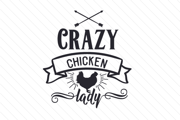 Crazy Chicken Lady Svg Cut File By Creative Fabrica Crafts