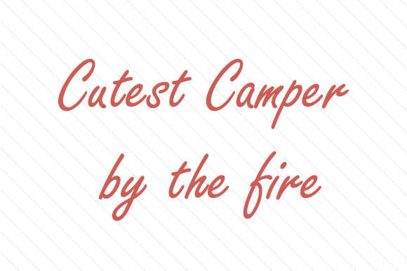 Cutest Camper by the Fire Nature & Outdoors Craft Cut File By Creative Fabrica Crafts
