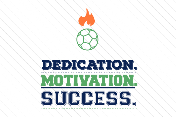 Dedication Motivation Success Soccer Sports Craft Cut File By Creative Fabrica Crafts - Image 1