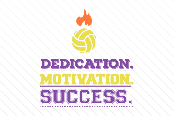 Dedication Motivation Success Volleyball Sports Craft Cut File By Creative Fabrica Crafts - Image 1