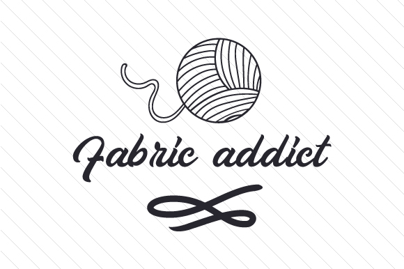 Fabric Addict Hobbies Craft Cut File By Creative Fabrica Crafts