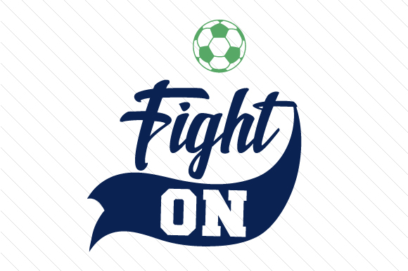 Fight on Soccer Sports Craft Cut File By Creative Fabrica Crafts