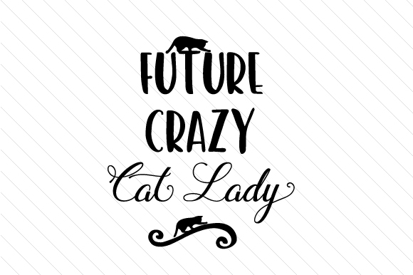 Download Free Future Crazy Cat Lady Svg Cut File By Creative Fabrica Crafts for Cricut Explore, Silhouette and other cutting machines.