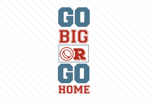 Go Big or Go Home Hockey Sports Craft Cut File By Creative Fabrica Crafts