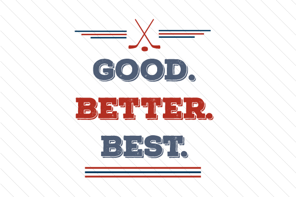Good Better Best Hockey Sports Craft Cut File By Creative Fabrica Crafts