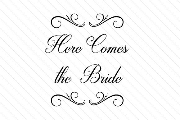Here Comes The Bride Svg Cut File By Creative Fabrica