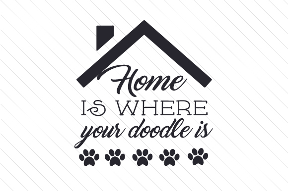 Home is Where Your Doodle is Craft Design By Creative Fabrica Crafts
