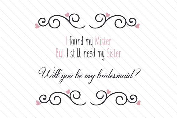 I Found My Mister But I Still Need My Sister Svg Cut File