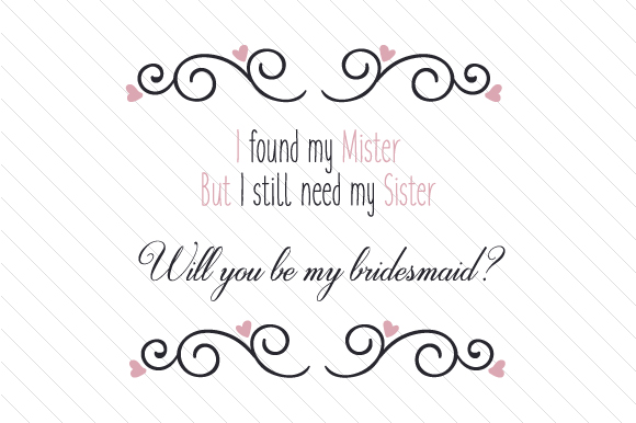 I Found My Mister but I Still Need My Sister Craft Design By Creative Fabrica Crafts