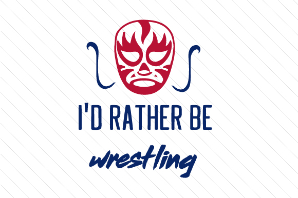 I'd Rather Be Wrestling Sports Craft Cut File By Creative Fabrica Crafts