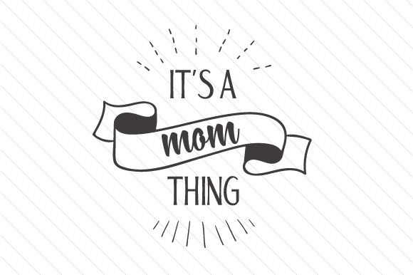 Download Free It S A Mom Thing Svg Cut File By Creative Fabrica Crafts for Cricut Explore, Silhouette and other cutting machines.
