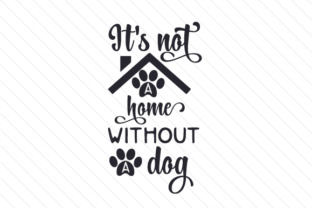 It's not a home without a dog
