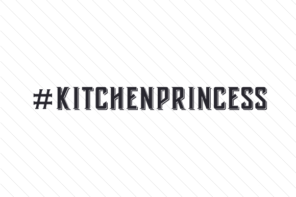 #KitchenPrincess Hashtag # Craft Cut File By Creative Fabrica Crafts