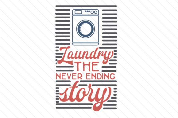 Laundry the Never Ending Story Laundry Room Craft Cut File By Creative Fabrica Crafts