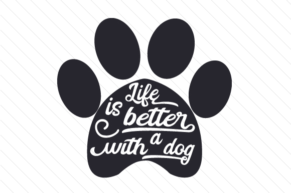 Download Free Life Is Better With A Dog Svg Cut File By Creative Fabrica for Cricut Explore, Silhouette and other cutting machines.