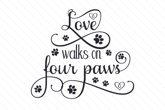 Love Walks on Four Paws Dogs Craft Cut File By Creative Fabrica Crafts