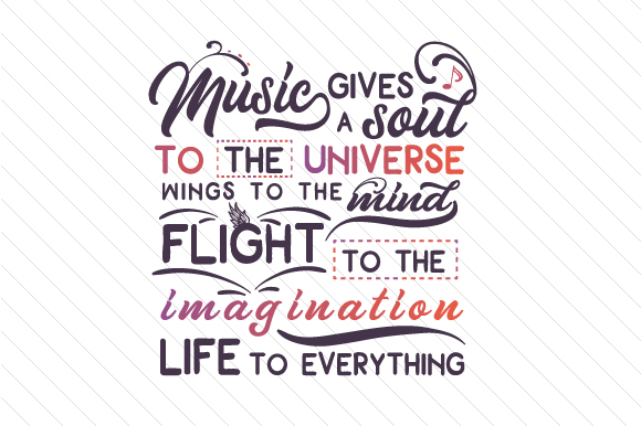 Music Gives a Soul to the Universe Wings to the Mind Flight to the Imagination Música Archivo de Corte Craft Por Creative Fabrica Crafts