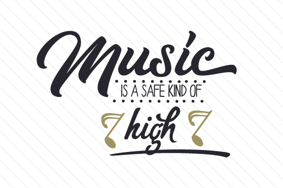 Download Free Music Is A Safe Kind Of High Svg Cut File By Creative Fabrica for Cricut Explore, Silhouette and other cutting machines.