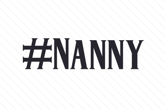 #Nanny Hashtag # Craft Cut File By Creative Fabrica Crafts
