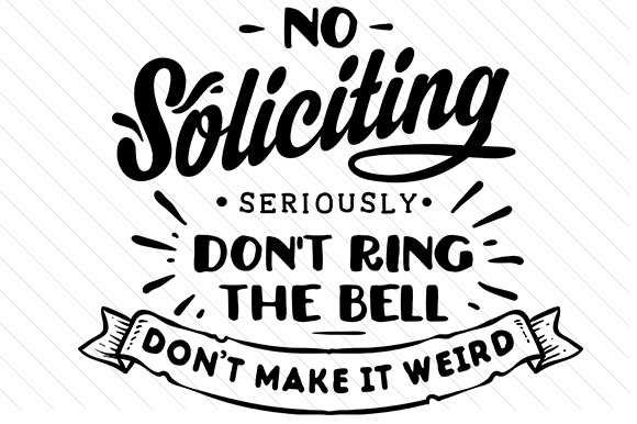 Download Free No Soliciting Svg Cut File By Creative Fabrica Crafts Creative for Cricut Explore, Silhouette and other cutting machines.