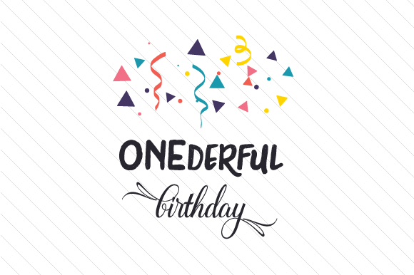 Onederful Birthday Birthday Craft Cut File By Creative Fabrica Crafts