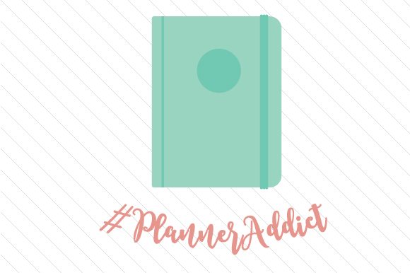 Planneraddict Planner Craft Cut File By Creative Fabrica Crafts