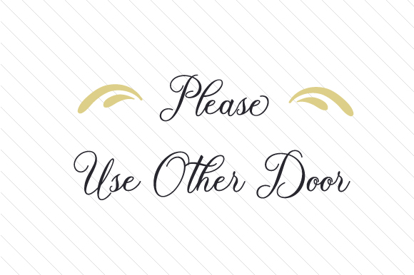 Download Free Please Use Other Door Svg Cut File By Creative Fabrica Crafts for Cricut Explore, Silhouette and other cutting machines.