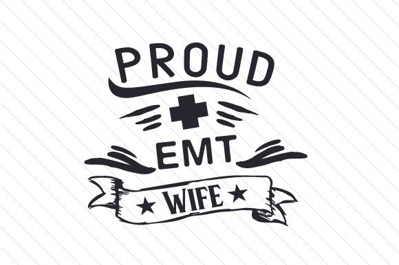 Proud EMT Wife Military Craft Cut File By Creative Fabrica Crafts - Image 1