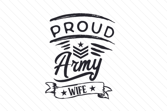 Proud Army Wife Military Craft Cut File By Creative Fabrica Crafts