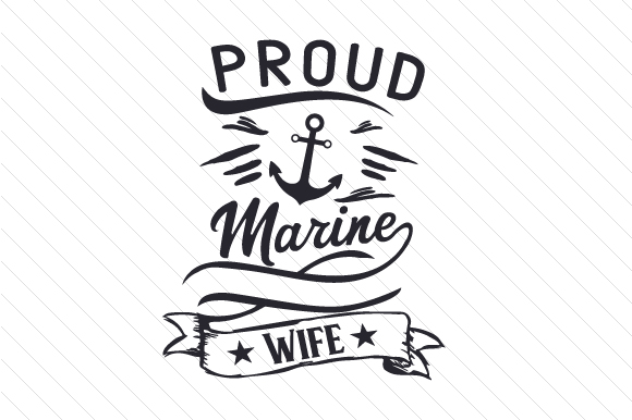 Proud Marine Wife Military Craft Cut File By Creative Fabrica Crafts