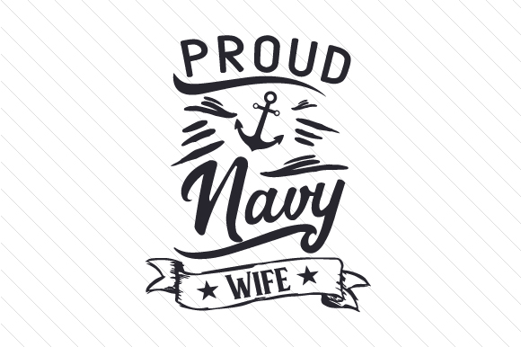 Proud Navy Wife Military Craft Cut File By Creative Fabrica Crafts