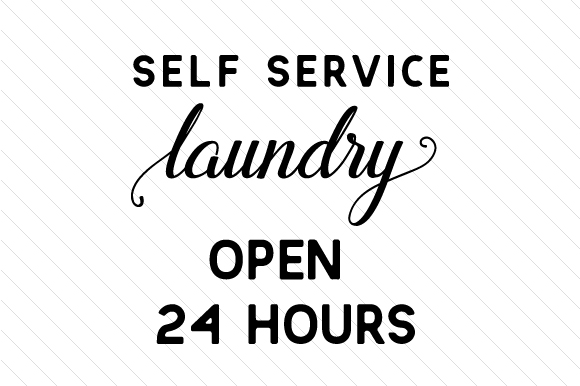 Self Service Laundry Open 24 Hours Svg Cut File By Creative