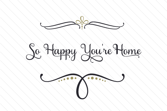Download Free So Happy You Re Home Svg Cut File By Creative Fabrica Crafts for Cricut Explore, Silhouette and other cutting machines.